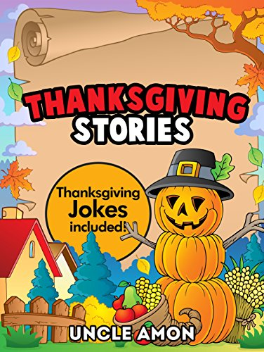 THANKSGIVING STORIES: Cute Thanksgiving Stories for Kids and Thanksgiving Jokes (Thanksgiving Story Books for Kids)