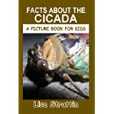 Facts About the Cicada (A Picture Book For Kids)