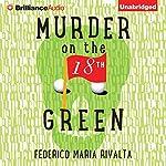 Murder on the 18th Green | Federico Maria Rivalta,Elizabeth Pollard - translator