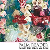 Beside The Ones We Love by Palm Reader
