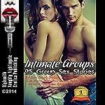 Intimate Groups: 25 Group Sex Stories | Sara Scott,Darlene Daniels,Lolita Davis,Lisa Myers,Mary Ann James,Kathi Peters,Amber Cross,June Stevens,Anna Price