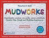 Mudworks Bilingual Edition–Edición bilingüe: Experiencias creativas con arcilla, masa y modelado (Bright Ideas for Learning) (Spanish and English Edition)
