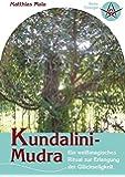 Kundalini-Mudra - Ein weißmagisches Ritual zur Erlangung der Glückseligkeit