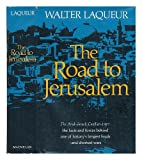Front cover for the book The Road to Jerusalem by Walter Laqueur