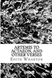 Artemis to Actaeon, and Other Verses, Edith Wharton, 1484143221