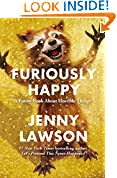 #7: Furiously Happy: A Funny Book About Horrible Things
