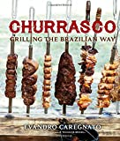 Churrasco: Grilling the Brazilian Way offers