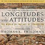Longitudes & Attitudes: Exploring the World After September 11 | Thomas L. Friedman