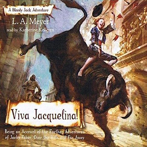 Viva Jacquelina!: Bloody Jack, Book 10 by Listen & Live Audio, Inc.