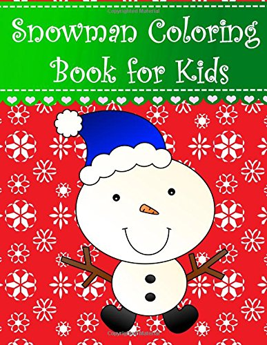 Snowman Coloring Book for Kids: Big, simple and easy Christmas snowman coloring book for kids, boys, girls and toddlers. Large pictures with adorable ... Coloring Books for Kids) (Volume (Easy Christmas Crafts For Toddlers)