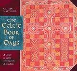 The Celtic Book of Days, Caitlín Matthews, 0892815655