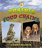 Prairie Food Chains, Kelley MacAulay and Bobbie Kalman, 0778719936