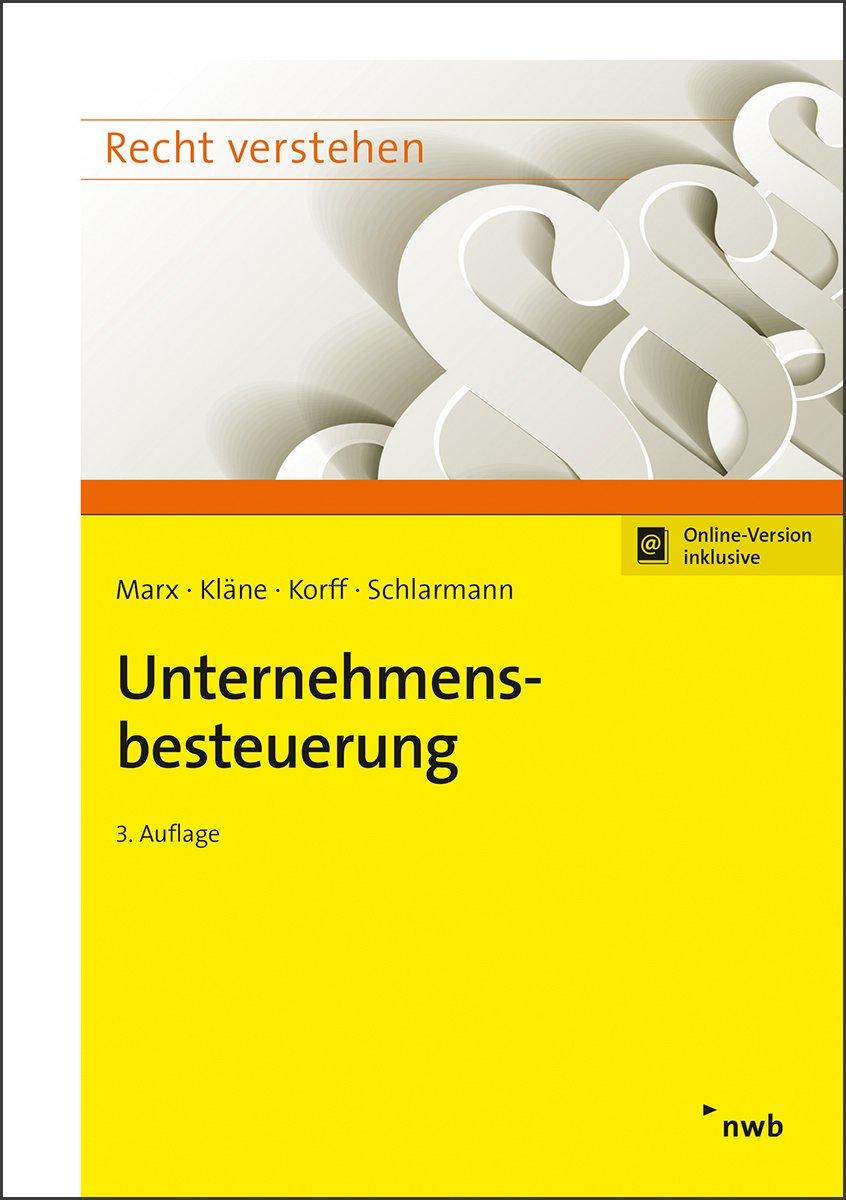 Unternehmensbesteuerung Taschenbuch – 1. September 2018 Franz Jürgen Marx Sebastian Kläne Matthias Korff Bernd Schlarmann