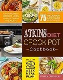 Atkins Diet Crock Pot Cookbook