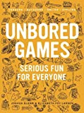 UNBORED Games: Serious Fun for Everyone by Elizabeth Foy Larsen (2014-10-14)