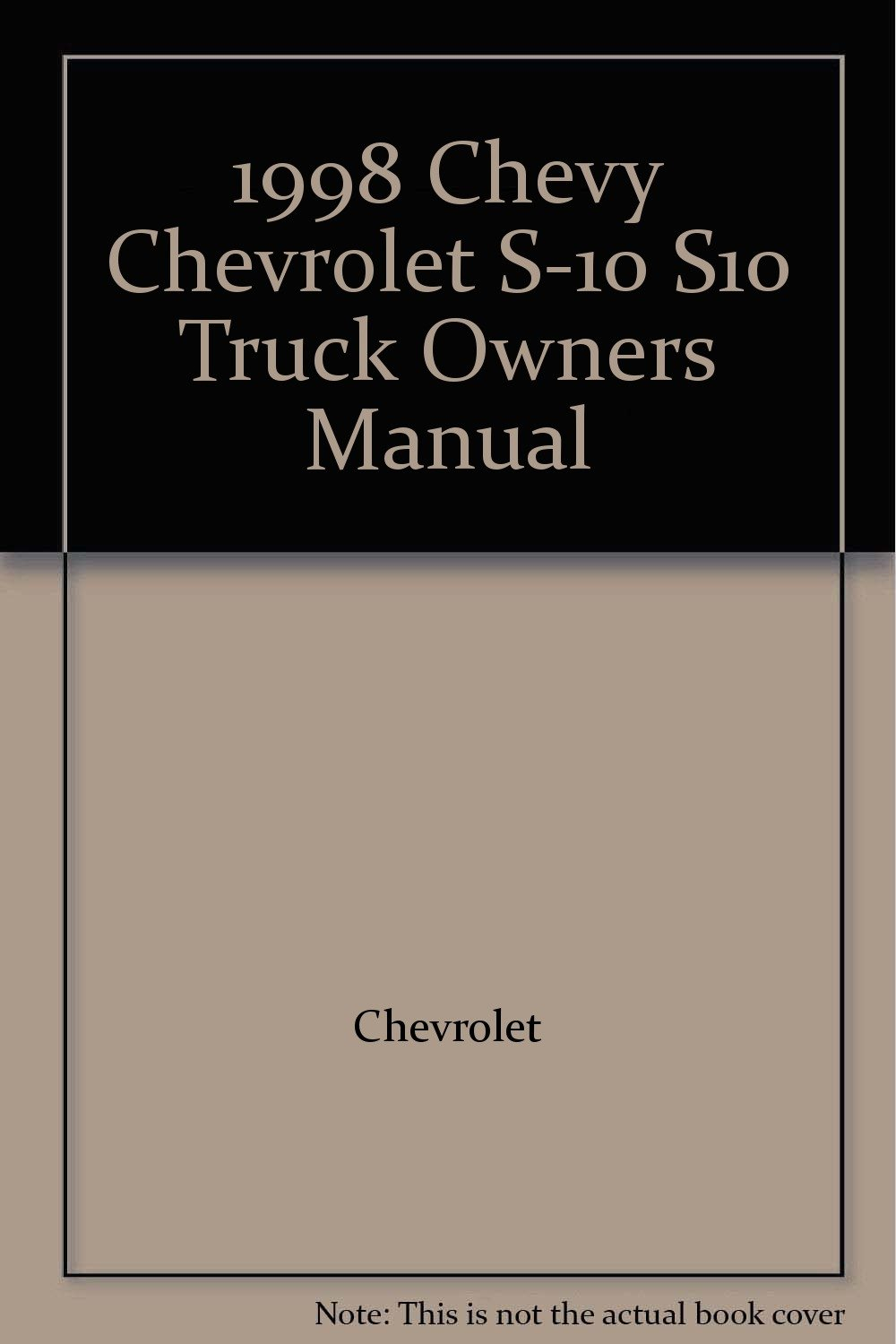 1998 Chevy Chevrolet S-10 S10 Truck Owners Manual: Chevrolet: Amazon.com:  Books