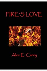 Fire's Love Hardcover