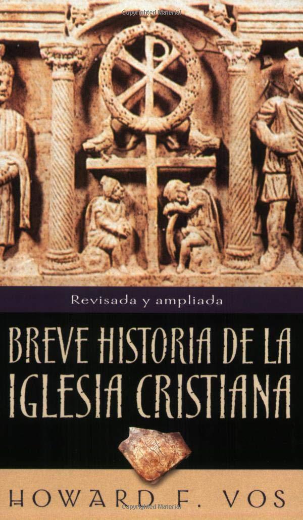 Breve Historia de la Iglesia Cristiana=An Introduction to Church History: Amazon.es: Vos, Howard: Libros
