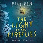 The Light of the Fireflies | Paul Pen,Simon Bruni - translator