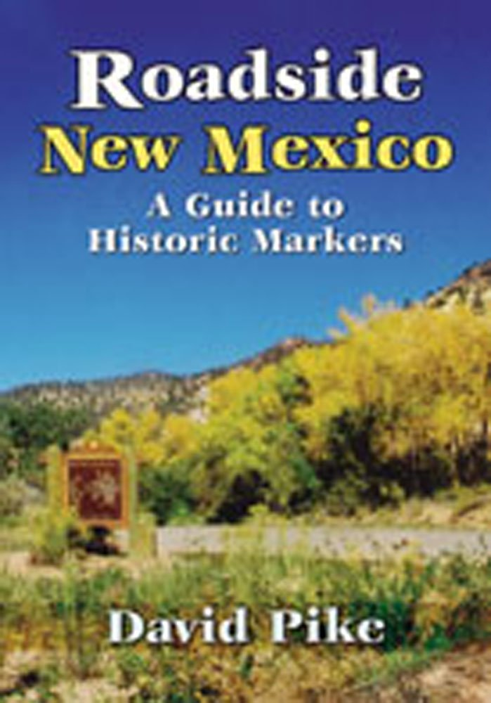Roadside New Mexico: A Guide to Historic Markers ebook