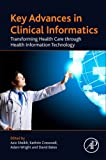 Key Advances in Clinical Informatics: Transforming Health Care through Health Information Technology