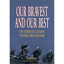 Our bravest and our best: The stories of Canada's Victoria Cross winners