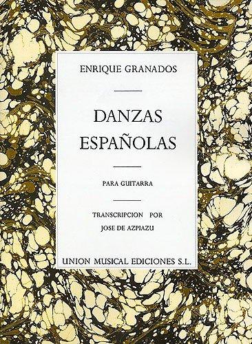 ENRIQUE GRANADOS DANZAS ESPANOLAS COMPLETE FOR GUITAR GTR