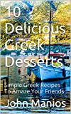 10 Delicious Greek Desserts: Simple Greek Recipes To Amaze Your Friends