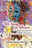 We Snap in Silence, LaVender Shedrick Williams, 0557087082