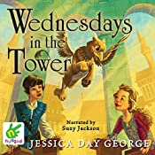 Wednesdays in the Tower: Castle Glower, Book 2 | Jessica Day George
