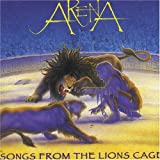Songs From the Lions Cage by Arena (2006-01-01)