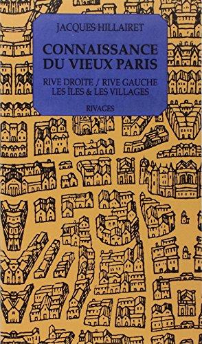 Connaissance du vieux Paris: Rive Droite / Rive Gauche, Les Îles & Les Villages (Vieux Village)