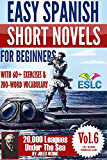 Jules Verne 2: Easy Spanish Short Novels for Beginners With 60+ Exercises & 200-Word Vocabulary (Learn Spanish): 20,000 Leagues Under The Sea (ESLC Reading Workbook Series)