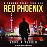 Red Phoenix: Thomas Caine Thriller Series, Book 2 | Andrew Warren