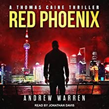 Red Phoenix: Thomas Caine Thriller Series, Book 2 Audiobook by Andrew Warren Narrated by Jonathan Davis