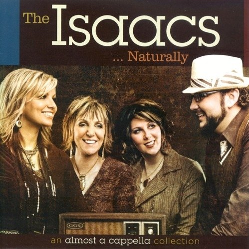 The Isaacs Naturally: An Almost A Cappella Collection (Isaacs Christmas)