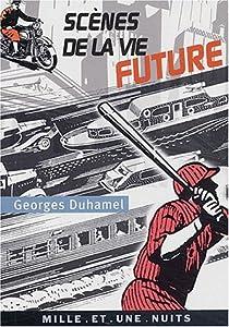 Scènes de la vie future par Duhamel