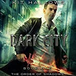 Dark City: The Order of Shadows, Book 1 | Kit Hallows
