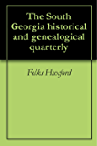 The South Georgia historical and genealogical quarterly