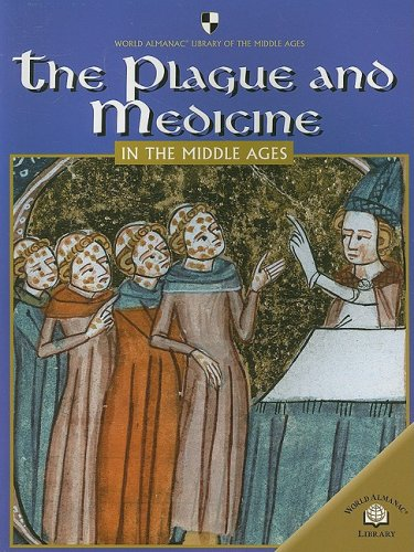 The Plague and Medicine in the Middle Ages (World Almanac Library of the Middle Ages)
