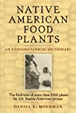 Native American Food Plants: An Ethnobotanical Dictionary