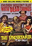 Children Shouldn't Play With Dead Things / The Undertaker and His Pals (Bone Chilling Double Feature)