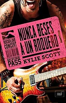NUNCA BESES A UN ROQUERO (Stage Dive-4) de [Scott, Kylie]