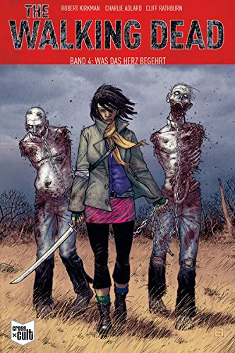 the-walking-dead-softcover-4-was-das-herz-begehrt
