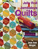Jelly Roll Jambalaya Quilts, Jean Ann Wright, 1935726498