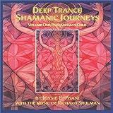 Deep Trance Shamanic Journey; Volume