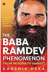 The Baba Ramdev Phenomenon: From Moksha to Market Kindle Edition