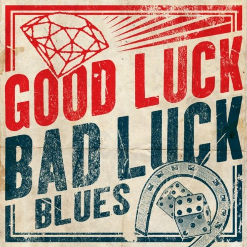 Good Luck, Bad Luck Blues