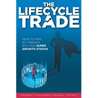 The Lifecycle Trade: How to Win at Trading IPOs and Super Growth Stocks