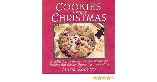 Cookies For Christmas Fifty Of The Best Cookie Recipes For Holiday